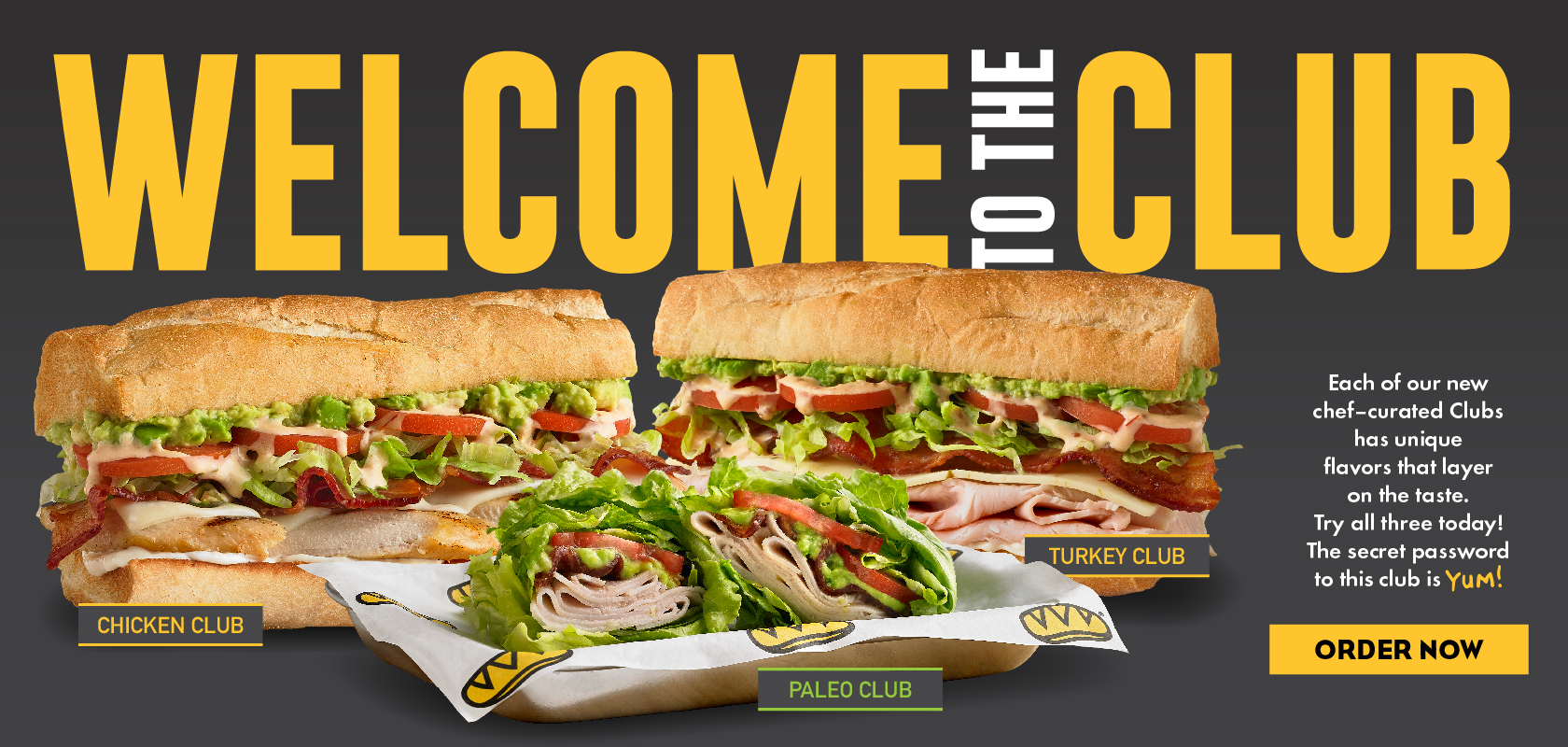Welcome to the Club! Try all three today: Chicken Club, Paleo Club and Turkey Club. Order now.