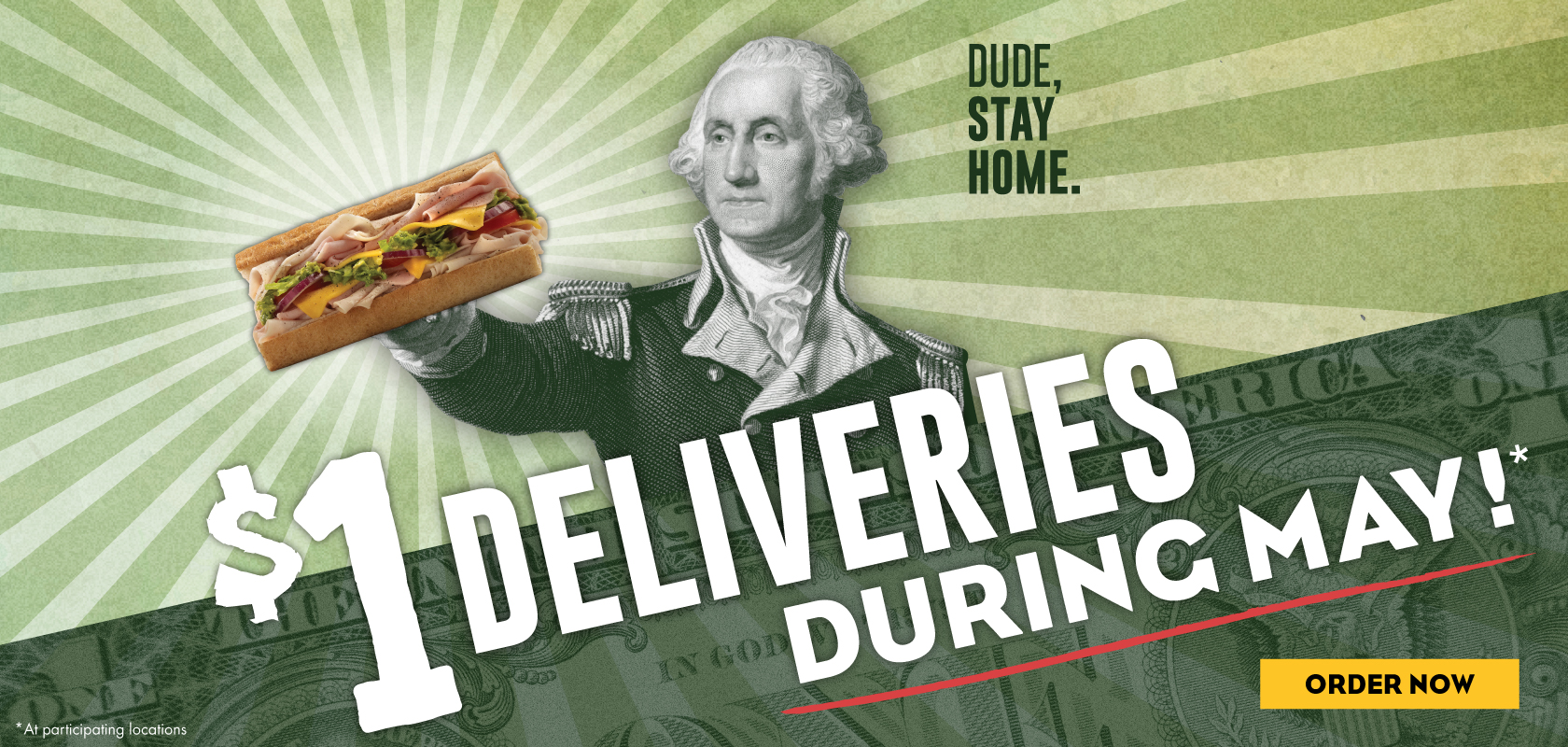 Dude, Stay Home! $1 Deliveries during May! Order Now. Available at participating locations.
