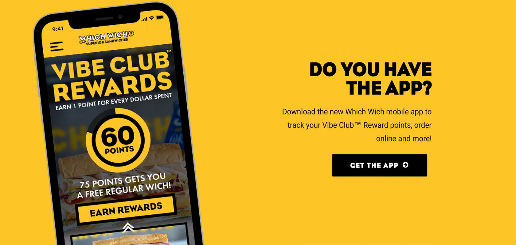 Do you have the app? Download the new Which Wich mobile app to track your Vibe Club Reward points, order online and more!