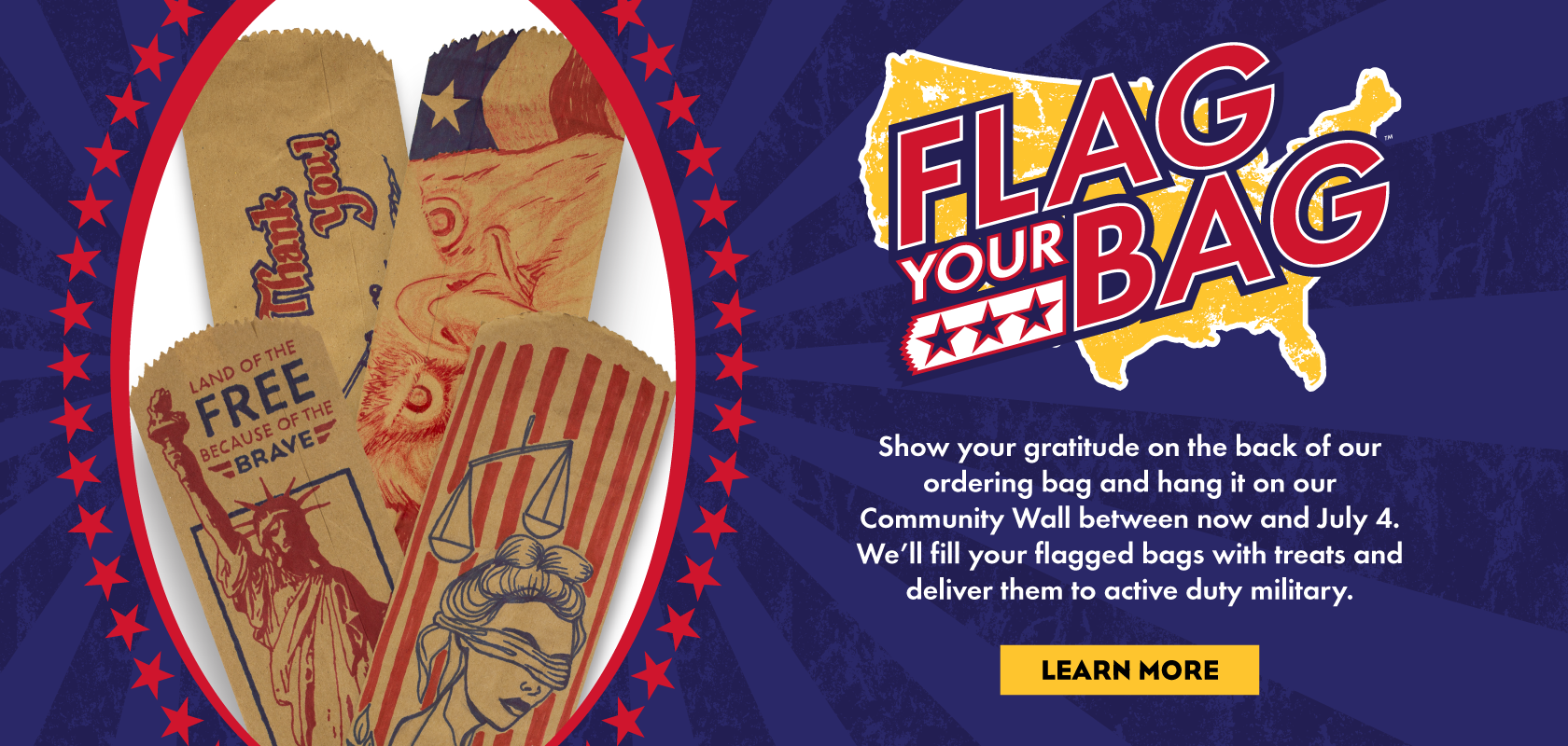 Flag Your Bag!  Show your gratitude on the back of our ordering bag and hang it on our Community Wall through July 4.  Learn More